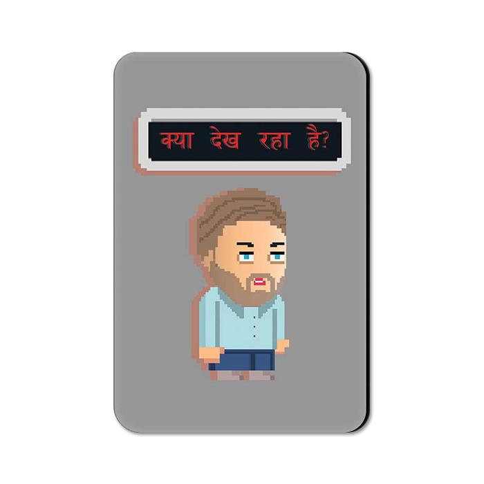 What You Lookin At? - Fridge Magnet