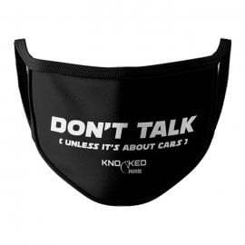 Don't Talk (Black) - Knocked Cars Face Mask