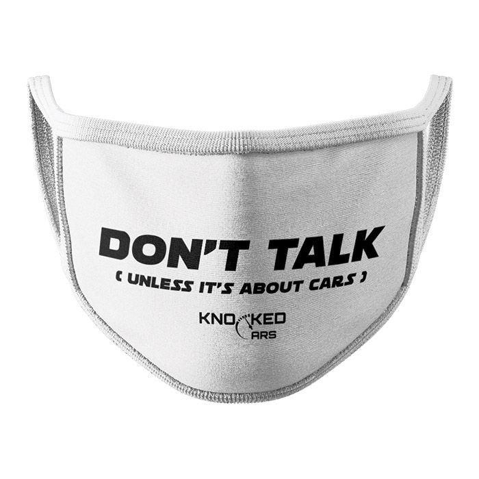 Don't Talk (White) - Knocked Cars Face Mask