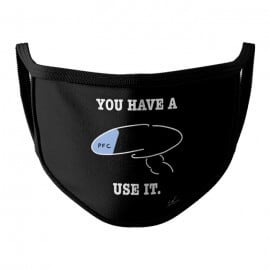 You Have A PFC (Black) - Face Mask