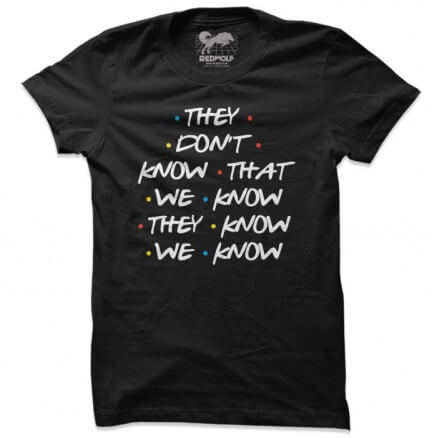 We know, They Know (Black) - T-shirt