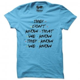 We know, They Know (Light Blue) - T-shirt