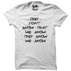 We know, They Know (White) - T-shirt