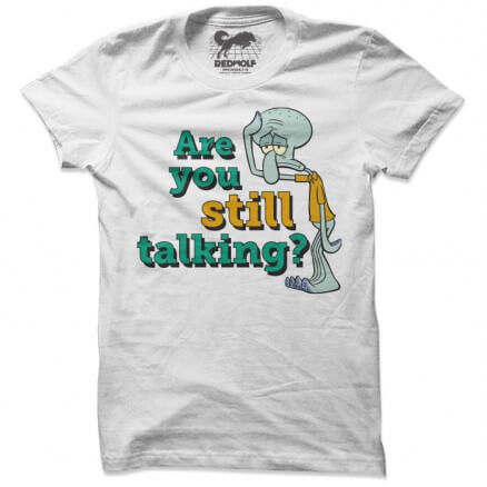 Are You Still Talking - SpongeBob SquarePants Official T-shirt