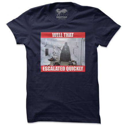 Well That Escalated Quickly - Star Wars Official T-shirt