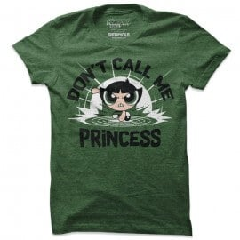 Don't Call Me Princess - The Powerpuff Girls Official T-shirt
