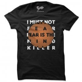 Fear Is The Mind Killer