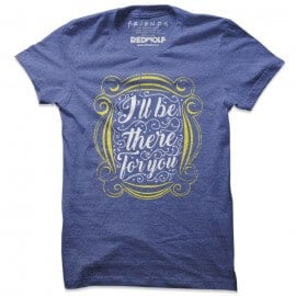 Friends: I'll Be There For You - Friends Official T-shirt
