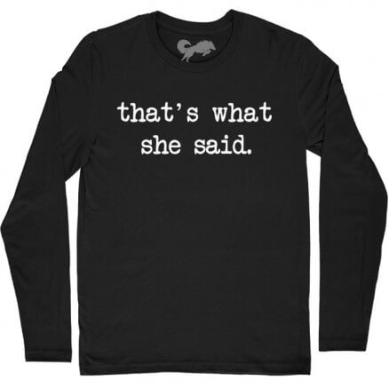 That's What She Said - Full Sleeve T-shirt