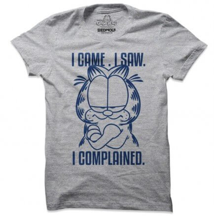 I Came. I Saw. I Complained - Garfield Official T-shirt