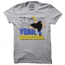 Yeah, Whatever - Johnny Bravo Official T-shirt