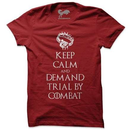 Keep Calm And Demand Trial By Combat