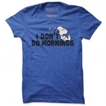 I Don't Do Mornings - Peanuts Official T-shirt