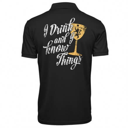 I Drink And I Know Things: Black - Game Of Thrones Official Polo T-shirt
