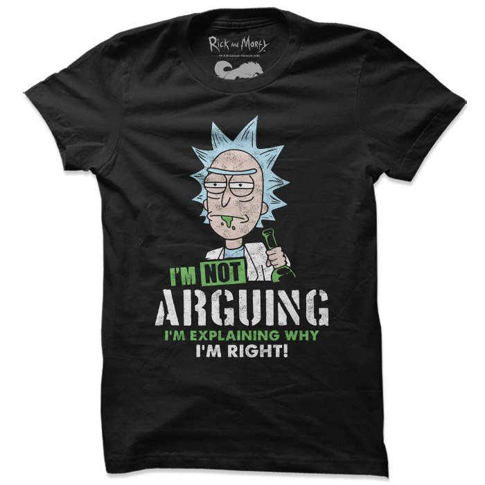I'm Not Arguing - Rick And Morty Official T-shirt