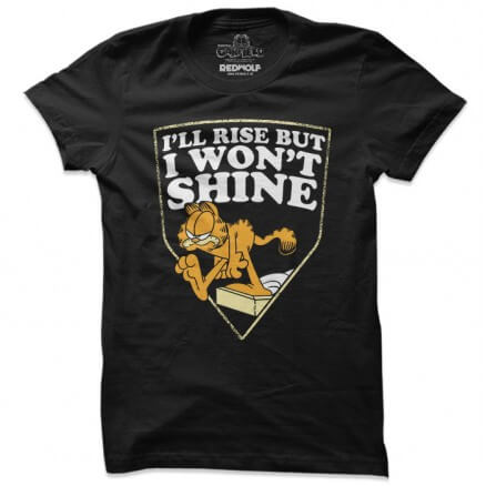 Rise But Won't Shine - Garfield Official T-shirt