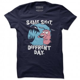 Same Sh*t Diffrent Day - Courage The Cowardly Dog Official T-shirt