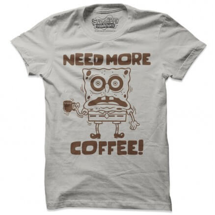 Need More Coffee  - SpongeBob SquarePants Official T-shirt
