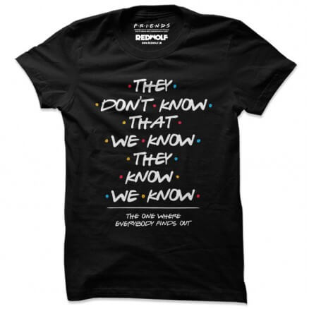 They Don't Know - Friends Official T-shirt