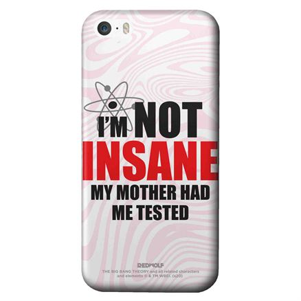 I'm Not Insane - The Big Bang Theory Official Mobile Cover
