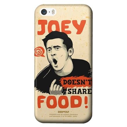 Joey Doesn't Share Food - Friends Official Mobile Cover