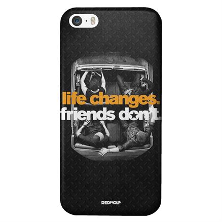 Life Changes. Friends Don't - Mobile Cover