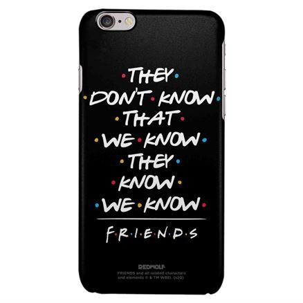 They Don't Know - Friends Official Mobile Cover