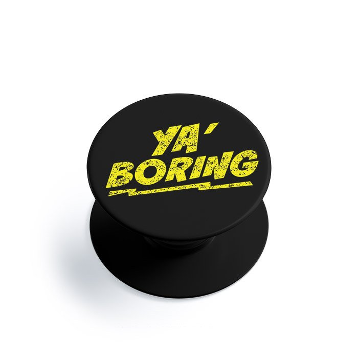 Ya Boring - Phone Grip