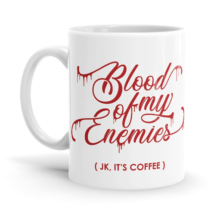 Blood Of My Enemies - Coffee Mug