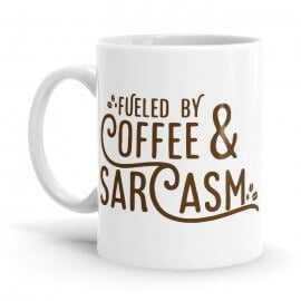 Fueled By Sarcasm - Coffee Mug