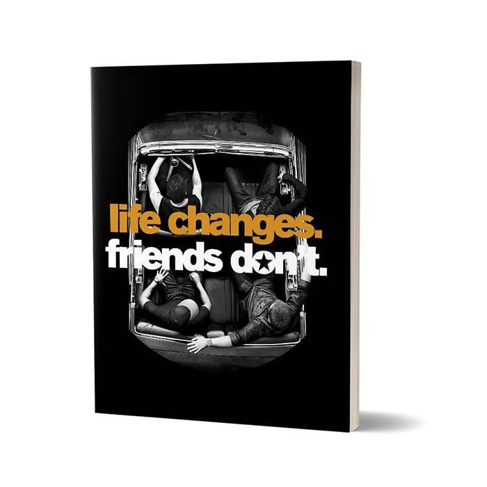 Life Changes. Friends Don't. - Notebook