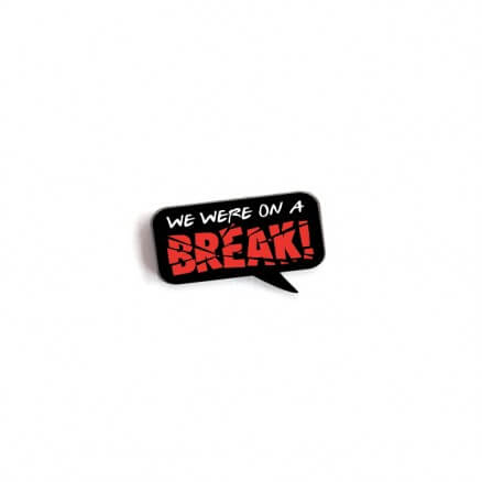 We Were On A Break - Friends Official Pin