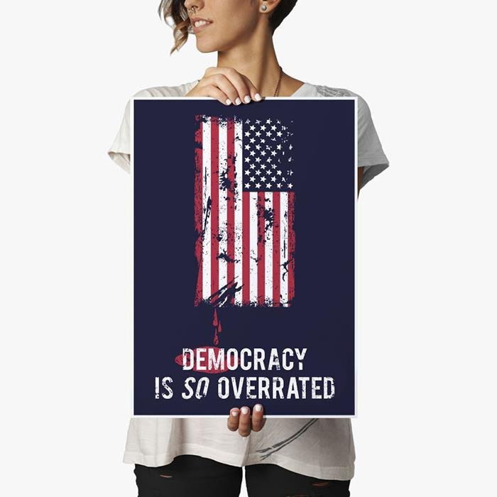 Democracy Is So Overrated - Poster
