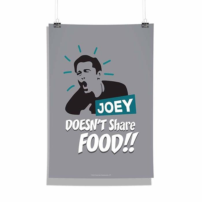 Friends: Joey Doesn't Share Food - Poster