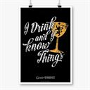I Drink and I Know Things: Black - Game Of Thrones Official Poster