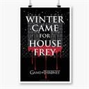 Winter Came For House Frey - Game Of Thrones Official Poster