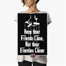The Godfather: Keep Your Friends Close.. - Poster
