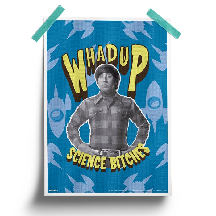 Whadup Science Bitches - The Big Bang Theory Official Poster