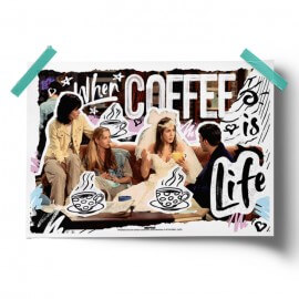 When Coffee Is Life - Friends Official Poster