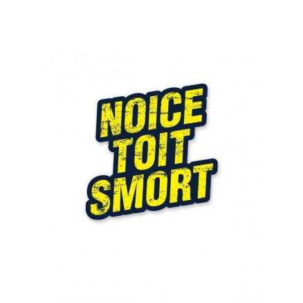 Noice Toit Smort - Sticker