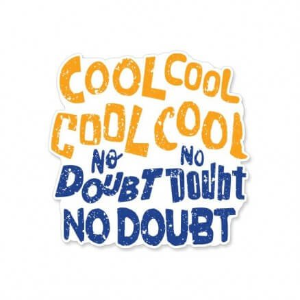 Cool Cool No Doubt No Doubt - Sticker