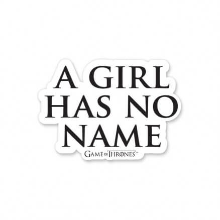 A Girl Has No Name - Game Of Thrones Official Sticker