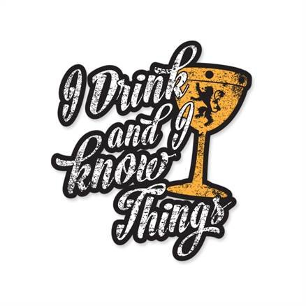 I Drink And I Know Things: Black - Game Of Thrones Official Sticker