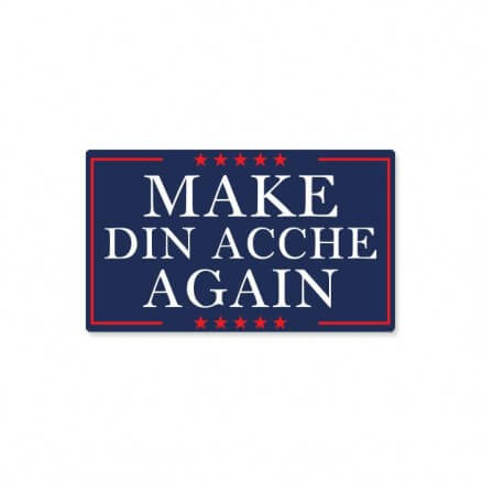 Make Din Acche Again - Sticker