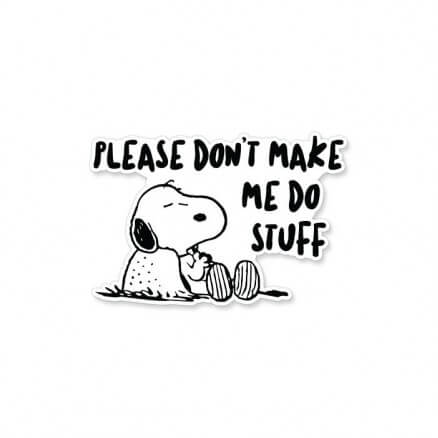Don't Make Me Do Stuff - Peanuts Official Sticker