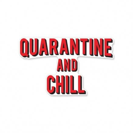 Quarantine And Chill - Sticker