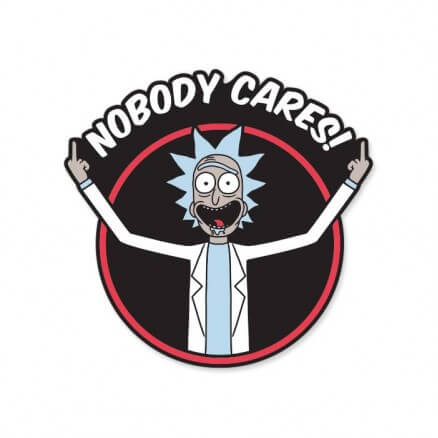 Rick: Nobody Cares - Rick And Morty Official Sticker