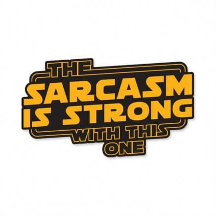 Sarcasm Is Strong - Sticker