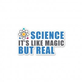 Science Is Magic But Real - Sticker