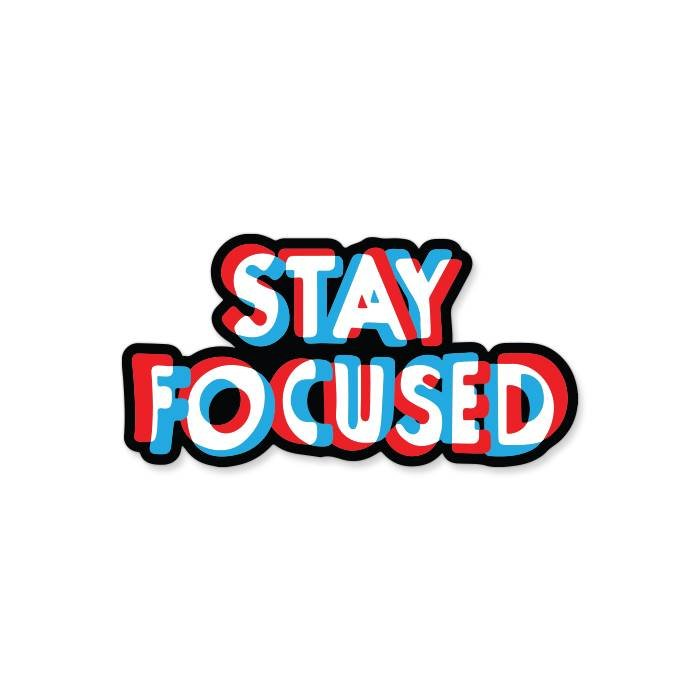 Stay Focused - Sticker